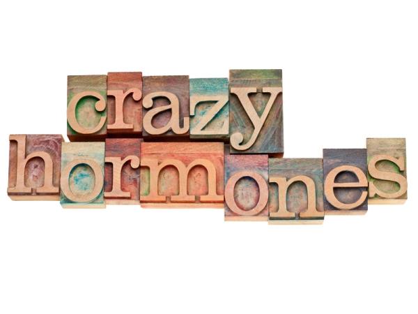 Crazy hormones
